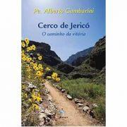 Cerco de Jerico, O caminho da vitória - Padre Alberto Gambarini - Armazém Católico - Livraria Católica