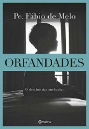 ORFANDADES - PADRE FÁBIO DE MELO