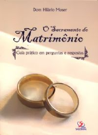 Sacramento Do Matrimonio Catolico : O sacramento do matrimônio dom hilário moser armazÉm catÓlico