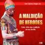 CD A MALDI��O DE HERODES - DOM CIPRIANO CHAGAS - Armaz�m Cat�lico - Livraria Cat�lica
