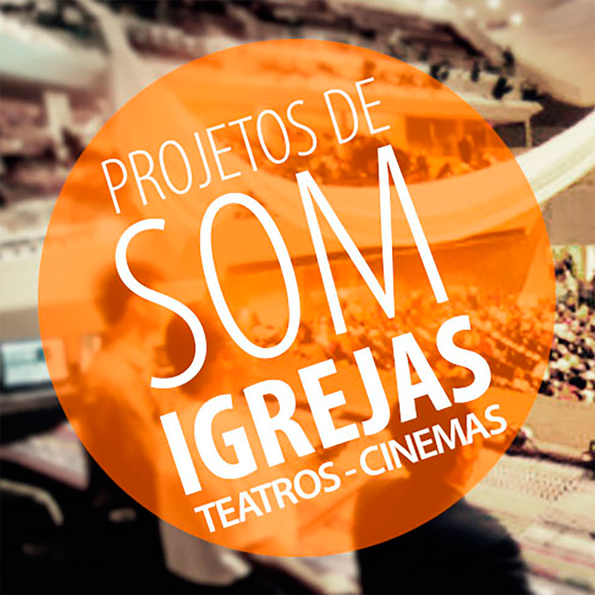 Projeto de Sonorização para Igrejas, Cinemas, Teatros e Outros