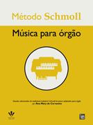 Método Schmoll Música para Órgão - Ana Mary Cervantes