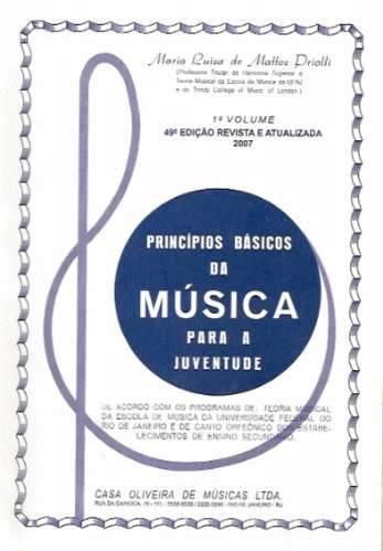 Princípios Básicos da Música para a Juventude - 1º Volume - Maria Luiza de Mattos Priolli  - Teclasom Instrumentos Musicais Ltda