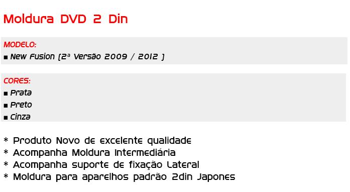 Moldura de Painel New Fusion 2010 / 2011/2012 - SONNIC SOUND
