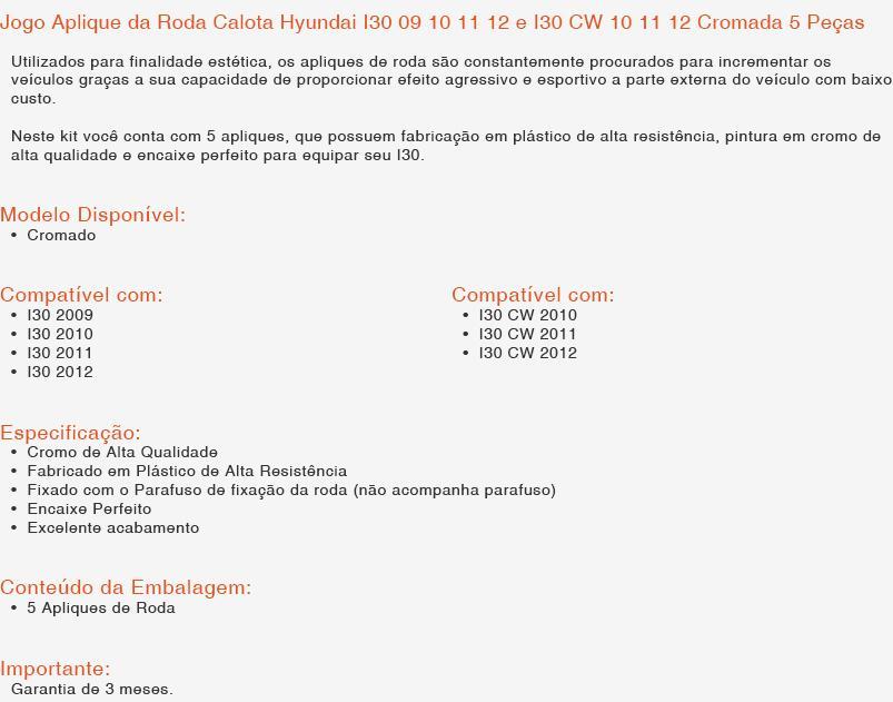 Kit Aplique Roda Calota Hyundai I30 Cromada 09 A 12 05 Peças AP618 - SONNIC SOUND