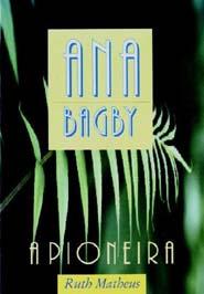 ANA BAGBY - A PIONEIRA  - LOJA VIRTUAL UFMBB