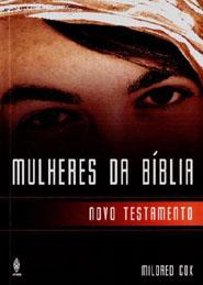 MULHERES DA BÍBLIA NOVO TESTAMENTO  - LOJA VIRTUAL UFMBB