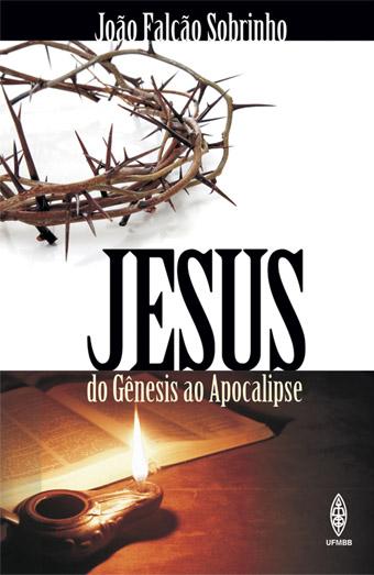 JESUS - DO GÊNESIS AO APOCALIPSE  - LOJA VIRTUAL UFMBB