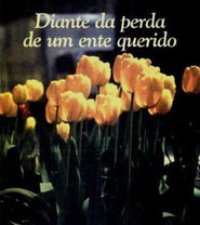 DIANTE DA PERDA DE  UM ENTE QUERIDO (unidade)  - LOJA VIRTUAL UFMBB