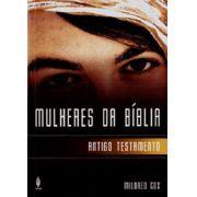 MULHERES DA BÍBLIA  ANTIGO TESTAMENTO