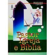 PASTOR, IGREJA e BÍBLIA
