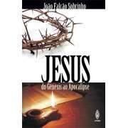JESUS - DO GÊNESIS AO APOCALIPSE