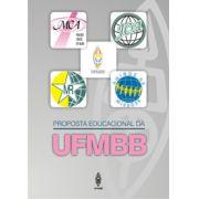 PROPOSTA EDUCACIONAL DA UFMBB
