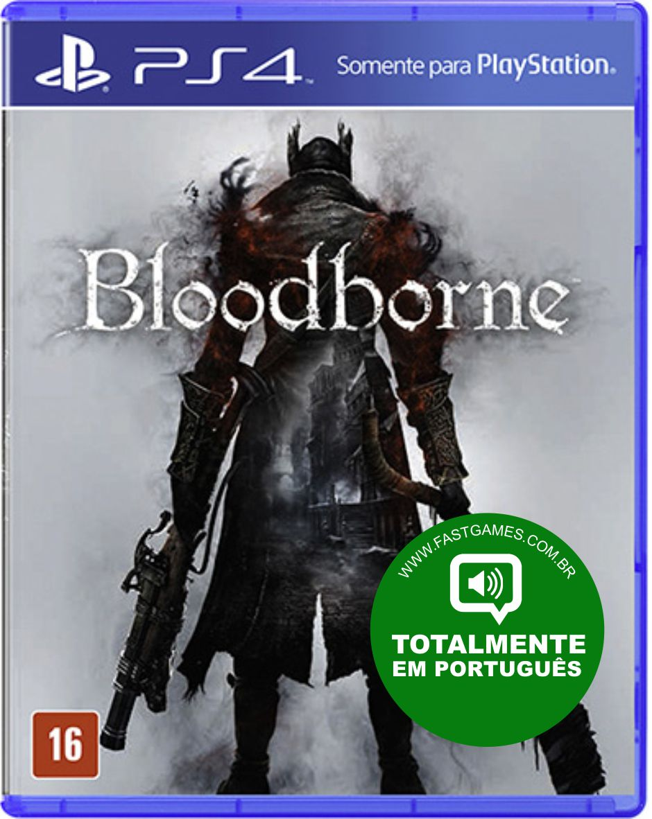 Bloodborne - PS4  - FastGames - Gamers levados a sério