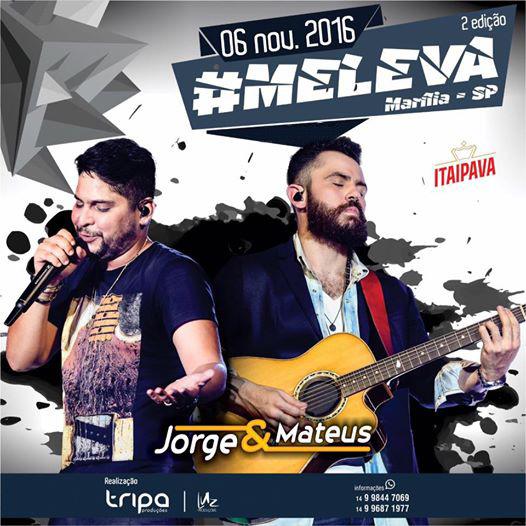 MeLeva Marília - Jorge & Mateus - 06/11/16 - Marília - SP - TKINGRESSOS