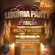 Lux�ria Party Ed. Hollywood - 21/03/15 - Londrina - PR - TKINGRESSOS