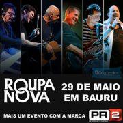 Roupa Nova - 29/05/15 - Bauru - SP