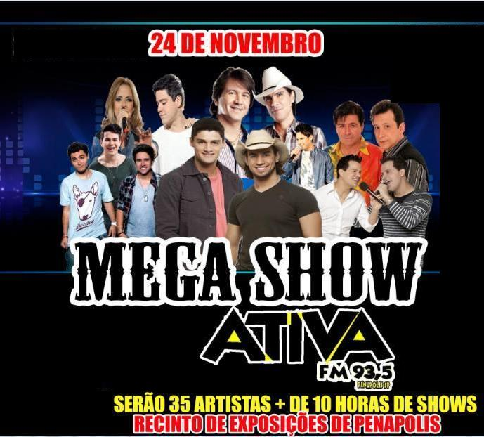 Mega Show Ativa FM - 24/11/13 - Penápolis - SP  - TK INGRESSOS