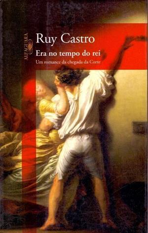 ERA NO TEMPO DO REI: UM ROMANCE DA CHEGADA DA CORTE