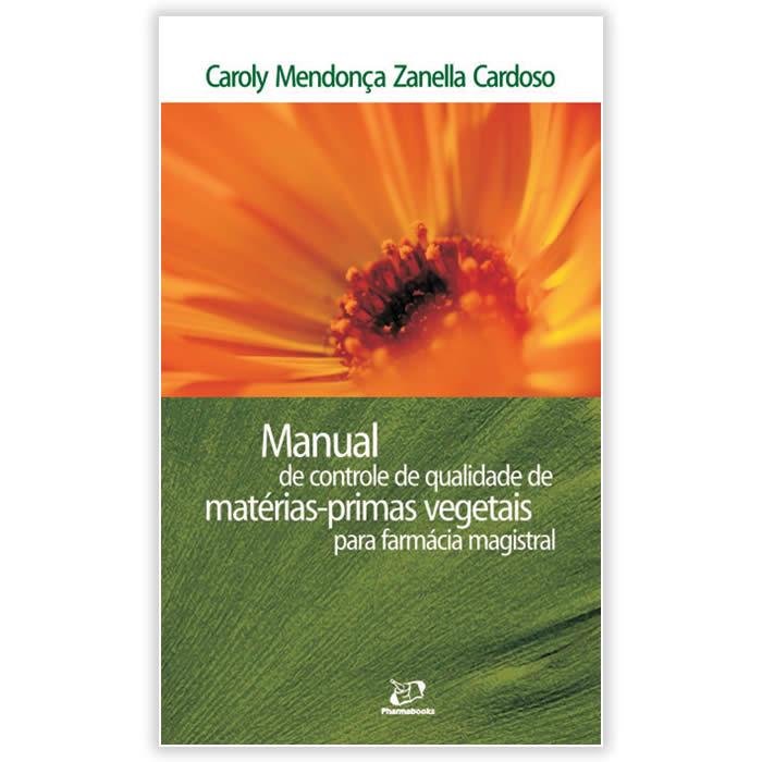 Livro - Manual de Controle de Qualidade de Matérias-Primas Vegetais para Farmácia Magistral