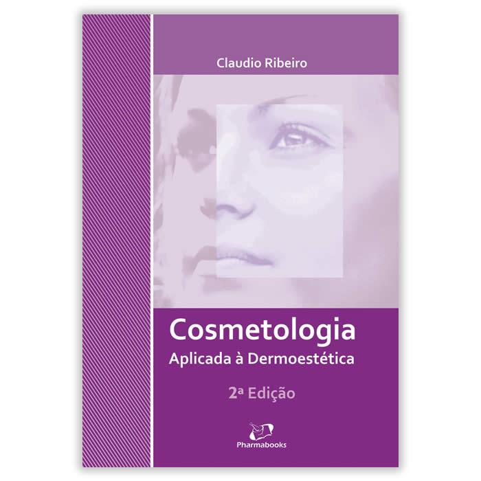 Livro - Cosmetologia Aplicada à Dermoestética 2ª Edição
