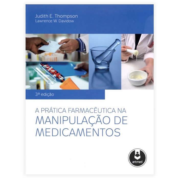 Livro - A Prática Farmacêutica na Manipulação de Medicamentos 3ª Edição