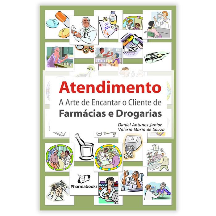 Livro - Atendimento a Arte de Encantar o Cliente de Farmácias e Drogarias