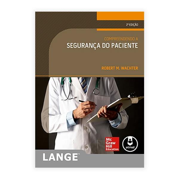 Livro - Compreendendo a Segurança do Paciente 2ª Edição 2013