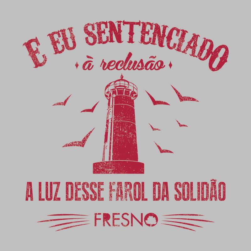 Camiseta Feminina Fresno - Sentenciado � Reclus�o