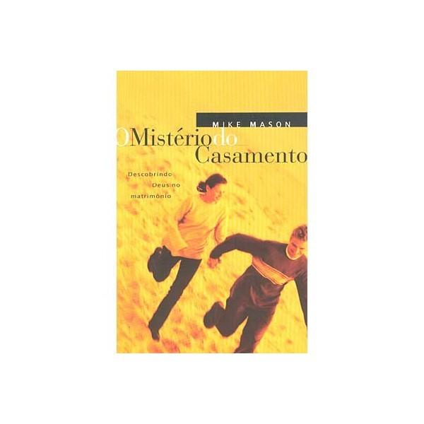 O Mistério do Casamento - Mike Mason - PROMESSAS PRECIOSAS
