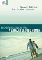 Preparando Seu Filho Para a Batalha de Todo Homem - Stephen Arterburn - Fred Stoeker - PROMESSAS PRECIOSAS