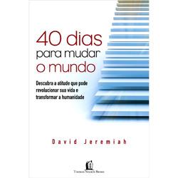 40 Dias Para Mudar o Mundo - David Jeremiah - PROMESSAS PRECIOSAS