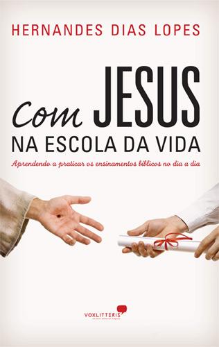 Com Jesus na Escola da Vida - Hernandes Dias Lopes - PROMESSAS PRECIOSAS