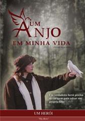 DVD - Um Anjo em Minha Vida  - Um Herói - PROMESSAS PRECIOSAS