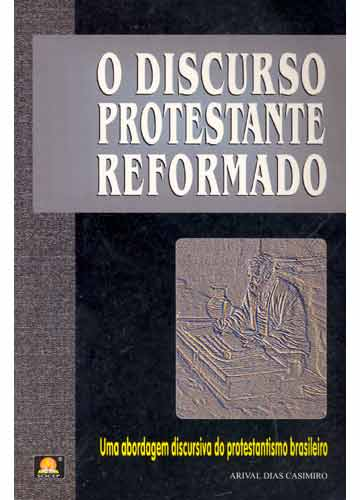 O Discurso Protestante Reformado. - Arival Dias. - PROMESSAS PRECIOSAS