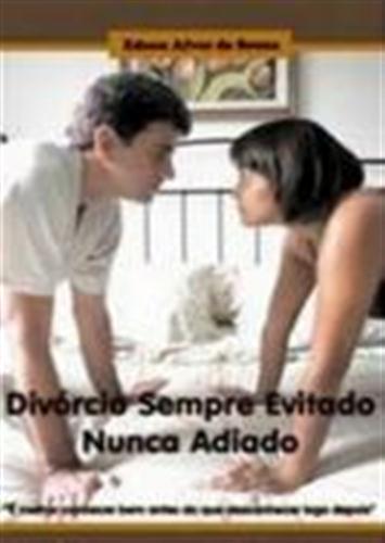 Divórcio Sempre Evitado Nunca Adiado - Edson Alves de Souza - PROMESSAS PRECIOSAS