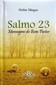 Salmo 23 - Mensagens do Bom Pastor -  Cristina Marques - PROMESSAS PRECIOSAS