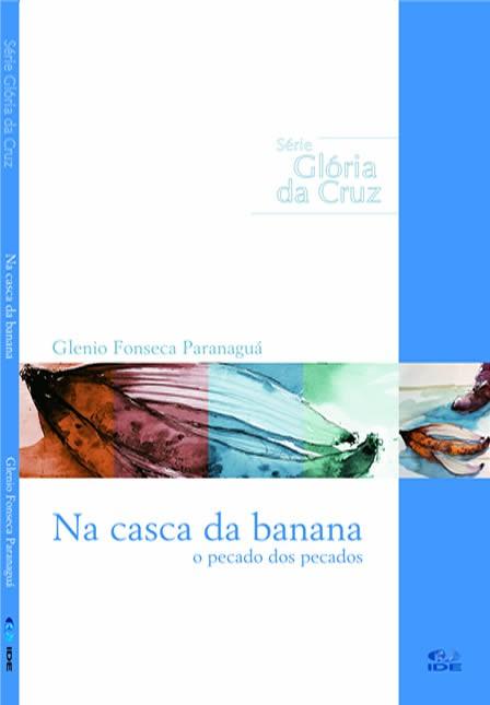 Na Casca da Banana - Glenio F. Paranaguá - PROMESSAS PRECIOSAS