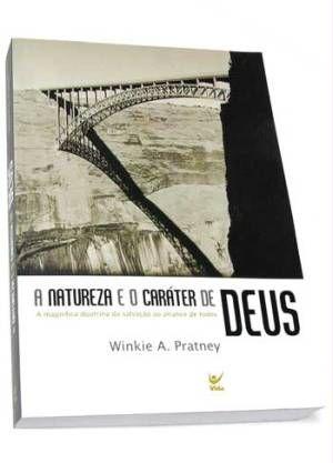A Natureza e O Caráter de Deus - Winkie A. Pratney (seminovo) - PROMESSAS PRECIOSAS