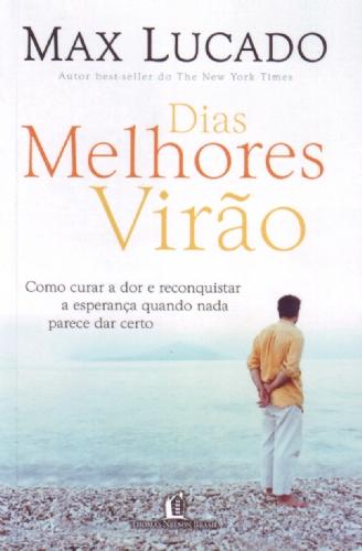 Dias Melhores Virão - Max Lucado - PROMESSAS PRECIOSAS