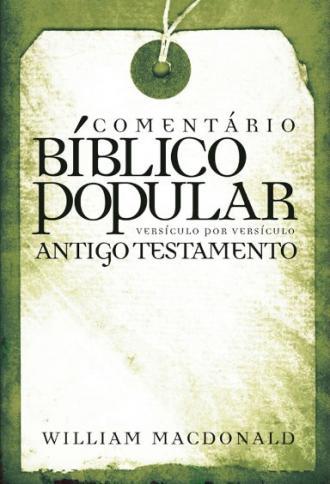 Comentário Bíblico Popular Antigo Testamento - William Macdonald - PROMESSAS PRECIOSAS