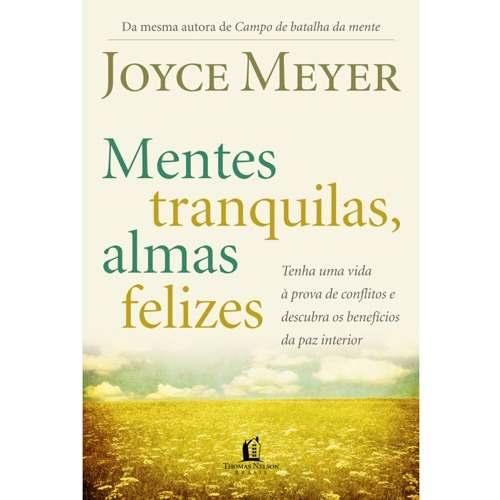 Mentes Tranquilas, Almas Felizes - Joyce Meyer - PROMESSAS PRECIOSAS