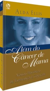 Além do Câncer de Mama - Alda Ellis - PROMESSAS PRECIOSAS