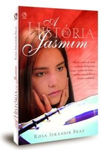 A História de Jasmim - Rosa Jurandir Braz - PROMESSAS PRECIOSAS