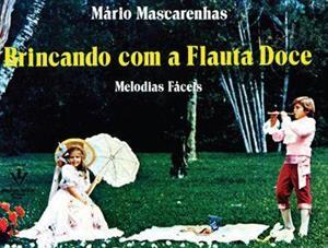 Método Brincando com a Flauta Doce M. Mascarenhas - Musical Perin