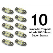 Lote 10 Lampadas Torpedo 6 Leds SMD 31mm Super Branca - Luz Teto Placa Porta Mala / Luvas