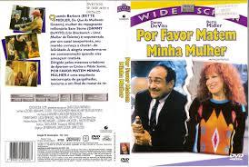 POR FAVOR MATEM MINHA MULHER (1986) Dublado  - FILMES RAROS EM DVD