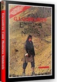Encontro Com Homens Notáveis - 1979 - Gurdjieff  - FILMES RAROS EM DVD