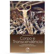 Corpo e Transcendência – A antropologia filosófica na Teologia do Corpo de São João Paulo II