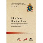 Mitis Iudex Dominus Iesus - Carta apostólica sobre nulidade do matrimônio